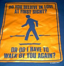 Do You Believe In Love At First Sight or do i have to walk by again? T-Shirt M