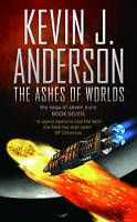 Saga of Seven Suns #7: Ashes of Worlds ' Anderson, Kevin J.