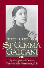 The Life of St. Gemma Galgani by Passionist Germanis (2004, Paperback)