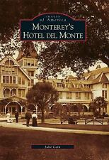 Monterey's  Hotel  del  Monte (CA)  (Images of America), , Cain, Julie, Good, 20