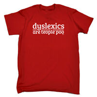 Funny Novelty T-Shirt Mens tee TShirt - Dyslexics Are Teople Poo