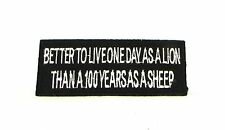 Better to live one day as a lion Iron on Small Patch for Biker Vest SB1040
