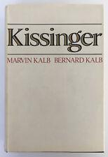 Kissinger by Marvin Kalb & Bernard Kalb - 1974 1st Print - Hardcover