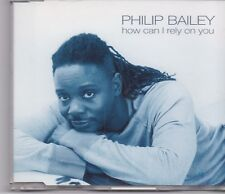 Philip Bailey-How Can I Rely On You cd maxi single