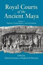 Royal Courts of the Ancient Maya: Volume I: History, Comparison, and-ExLibrary