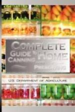 Complete Guide to Home Canning and Preserving by U.S. Dept. Of Agriculture...