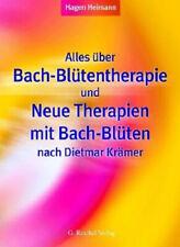 Alles über Bach-Blütentherapie und Neue Therapien mit Bach-Blüten nach Dietmar