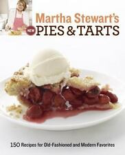 Martha Stewart's New Pies and Tarts : 150 Recipes for Old-Fashioned and Modern