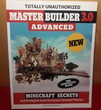 Master Builder 3.0 Advanced: Minecraft Secrets & Strategies From Game's Greatest