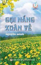 Goi Nang Xuan Ve : Ban in Nam 2017 by Nguyen Nguyen Minh (2017, Paperback)