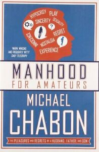 Manhood for Amateurs by Chabon, Michael Paperback Book The Cheap Fast Free Post