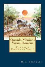 Quando Meninos Viram Homens by M. Bortolli (2014, Paperback)