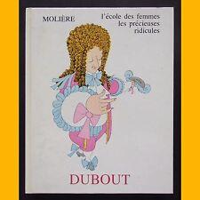 MOLIÈRE L'école des femmes Les précieuses ridicules illustrations Dubout 1954