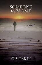 Someone to Blame: A Novel