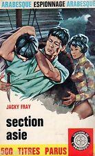 Section Asie / Jacky FRAY // Espionnage // L'Arabesque // 1 ère Edition