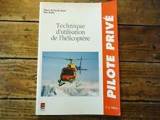 AVIATION - TECHNIQUE D' UTILISATION DE L' HELICOPTERE PILOTE PRIVE PUY DE GOYNE