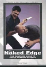 The Naked Edge: The Complete Guide to Edged Weapons Defense Elite Professional