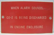 WHEN ALARM SOUNDS CO-2 is Being Discharged in ENGINE ENCLOSURE Sign Boat Ship