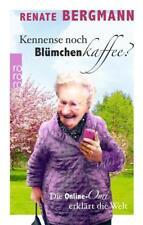 Kennense noch Blümchenkaffee? (2016) - Renate Bergmann - UNGELESEN