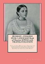 RUSSIAN - ENGLISH DUAL LANGUAGE Book of Russian SONGS with TRANSLITERATION : ...