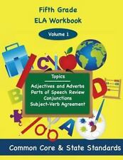 Fifth Grade ELA Volume 1: Adjectives and Adverbs, Parts of Speech Review, Conjun