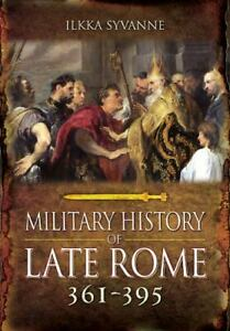 Military History of Late Rome Ad 361-395 (Hardback or Cased Book)