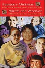 Mirrors and Windows : Oral Histories of Mexican Farmworkers and the Families...