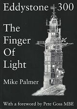 Eddystone 300 : The Finger of Light by Mike Palmer SIGNED BY AUTHOR  1998