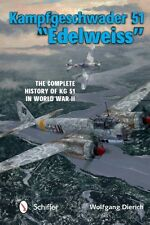 "KAMPFGESCHWADER 51 ""EDELWEISS"" THE COMPLETE HISTORY OF KG 51 IN WORLD WAR II"