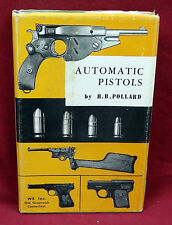Automatic Pistols by HB Pollard, Reprint of 1921 Edition by WE, Inc.