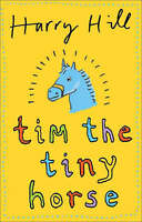 Tim the Tiny Horse, Hill, Harry, Very Good Book