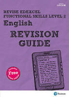 Revise Edexcel Functional Skills English Level 2 Revision Guide. includes online