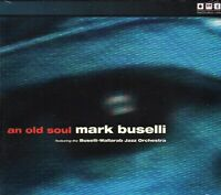 Mark Buselli - An Old Soul (2009 CD) Digipak (New & Sealed)