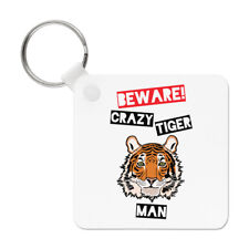 Beware Crazy Tiger Man Keyring Key Chain - Funny Animal