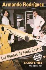 Los Robots de Fidel Castro (Paperback or Softback)