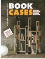 Bookcases : From Salvage to Storage: 14 DIY Designer Projects, Paperback by D...