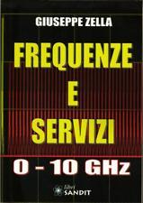 FREQUENZE E SERVIZI 0-10GHz (Scanner,radio,elettronica)