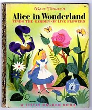 ALICE IN WONDERLAND FINDS THE GARDEN OF LIVE FLOWERS ~ 1st ed Little Golden Book