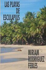 Las Playas de Esculapius by Miriam Rodríguez Febles (2014, Paperback)