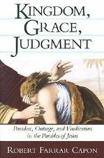 Kingdom, Grace, Judgment : Paradox, Outrage, and Vindication in the Parables...