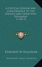 Una crítica Lexicon y concordancia al inglés y griego del Nuevo Testamento: un TH