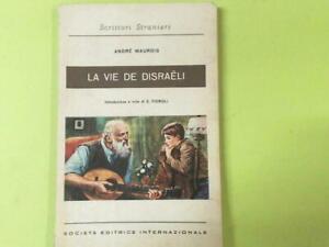 LA VIE DE DISRAELI MAUROIS SOCIETA' EDITRICE INTERNAZIONALE GALLIMARD 1962