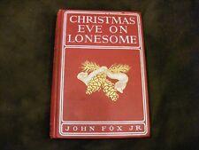 """John Fox Jr """"Christmas Eve On Lonesome"""" September 1904 Hardcover 1st Edition"""