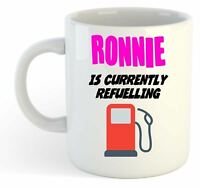 Ronnie Is Currently Refuelling Mug Pink  - Funny, Gift, Name, Personalised