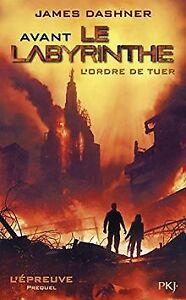 Avant Le labyrinthe : L'ordre de tuer de DASHNER, James | Livre | état bon