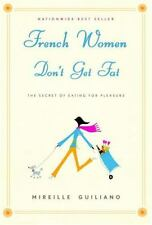 French Women Don't Get Fat by Mireille Guiliano (2004, Hardcover)