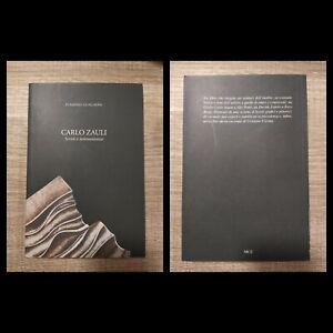 Carlo Zauli. Scritti e testimonianze - Gualdoni, MCZ 2012 (Catalogo illustrato)