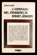 L'operaio nel pensiero di Ernst Junger Evola Julius Volpe ed 1974