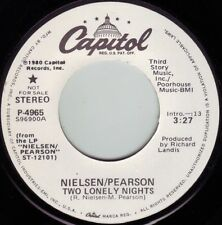 NIELSEN / PEARSON Two Lonely Nights ((**NEW 45 DJ**)) from 1980