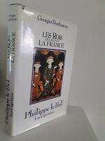 GEORGES BORDONOVE LES ROIS QUI FONT LA FRANCE PHILIPPE LE BEL 1984 + JAQUETTE